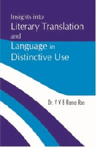Insights Into Literary Translation  &  Language In Distinctive Use