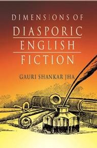 Dimensions Of Diasporic English Fiction