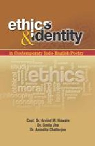 Ethics And Identity  In Contemporary Indo-English Poetry
