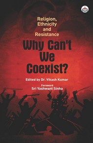 Religion, Ethnicity And Resistance: Why Can't We Coexist?