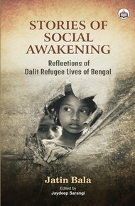 Stories Of Social Awakening:  Reflections Of Dalit Refugee Lives Of Bengal