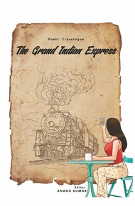 The Grand Indian Express: Poets' Travelogue