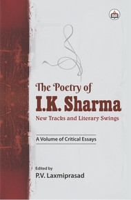 The Poetry Of I. K. Sharma: New Tracks And Literary Swings