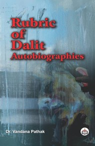 Rubric Of Dalit Autobiographies