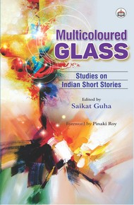 Multicoloured Glass Studies On Indian Short Stories
