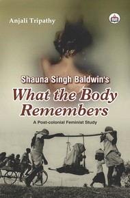 Shauna Singh Baldwin's 'What The Body Remembers'