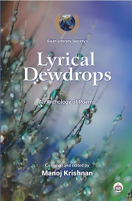 Asian Literary Society's Lyrical Dewdrops: An Anthology Of Poems