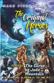 THE ORIGINAL HEROES BOOK IV: THE CURSE OF JADE MOUNTAIN