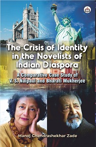 The Crisis Of Identity In The Novelists Of Indian Diaspora