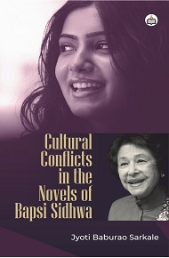 Cultural Conflicts In The Novels Of Bapsi Sidhwa