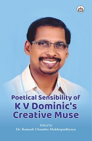 Poetical Sensibility Of K V Dominic's Creative Muse