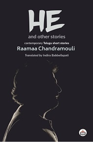 HE And Other Stories: Contemporary Telugu Short Stories