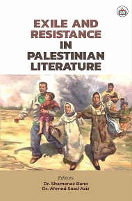 Exile And Resistance In Palestinian Literature